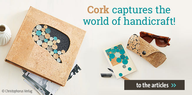 Cork captures the world of handicraft!