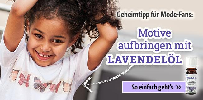 Geheimtipp f�r Mode-Fans: Motive aufbringen mit Lavendel�l!