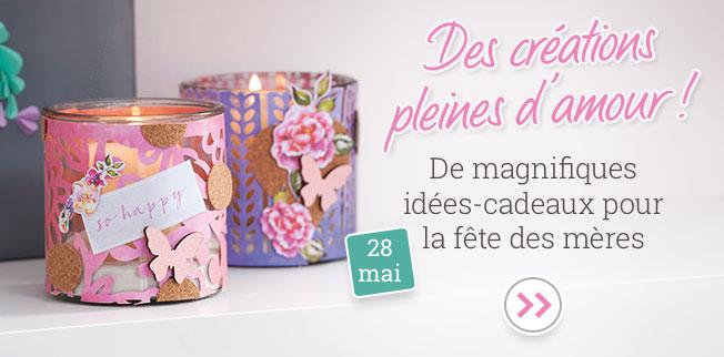 Des créations pleines d'amour ! De magnifiques idées-cadeaux pour la fête des mères