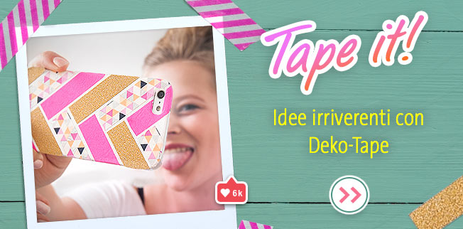Tape it! Idee irriverenti con Deko-Tape