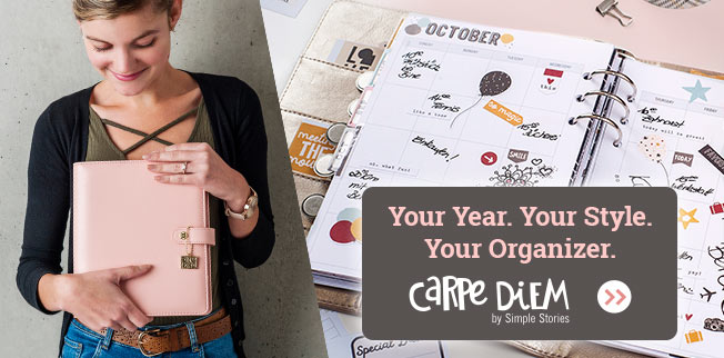 Your Year. Your Style. Your Organizer. Carpe Diem Simple Stories
