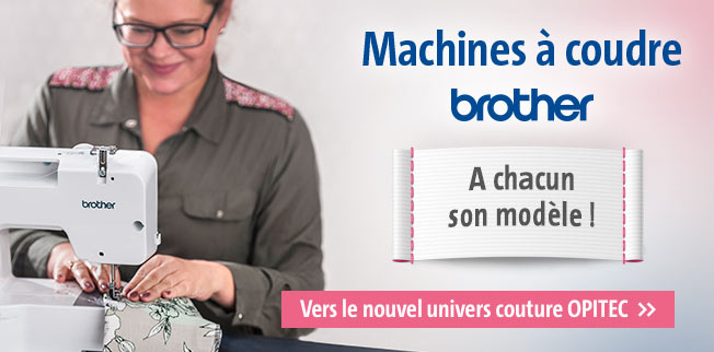 Machines à coudre Brother - A chacun son modèle !