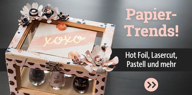 Papier-Trends! Hot Foil, Lasercut, Pastell und mehr