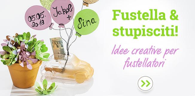 Fustella & stupisciti! Idee creative per fustellatori