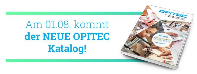 Am 01.08. kommt der neue OPITEC Hauptkatalog 2016/17!