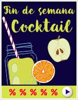 Fin de semana Cocktail con 10% de dto. en toda nuestra gama de productos