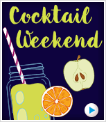 Cocktail Weekend*