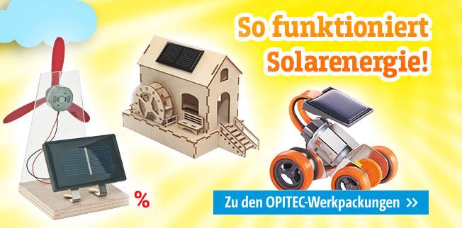 So funktioniert Solarenergie! OPITEC Werkpackungen rund um das Thema Solarenergie.