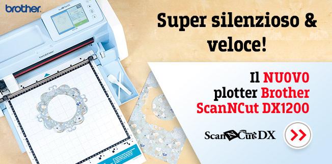 Super silenzioso & veloce! Il nuovo plotter Brother ScanNCut DX1200