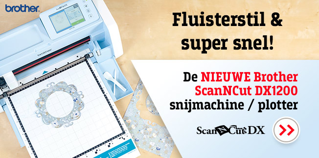 De nieuwe Brother ScanNCut DX1200 snijmachine/plotter