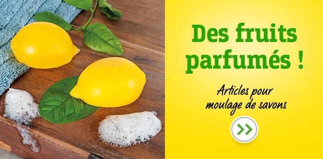 Fruits parfumés ! Articles pour moulage de savons