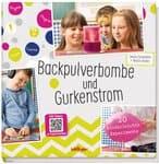 Buch 'Backpulverbombe und Gurkenstrom'