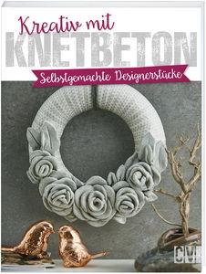 Buch 'Kreativ mit Knetbeton'