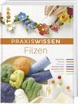 Buch 'Praxiswissen Filzen'