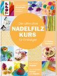Buch 'Der ultimative Nadelfilzkurs für Einsteiger'