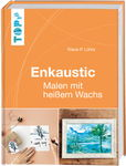 Buch 'Enkaustic - Malen mit heißem Wachs'