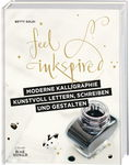 Buch 'Feel Inkspired - Moderne Kalligraphie'